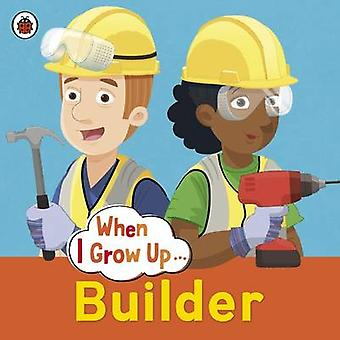 When I Grow Up Builder by Ladybird