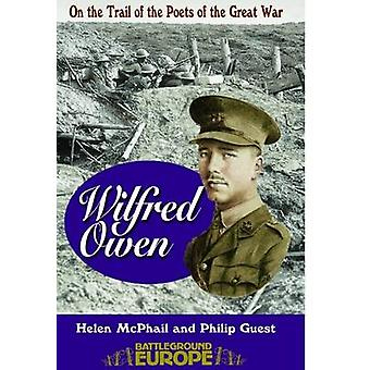 Wilfred Owen 9780850526141 by Helen McPhail & Philip Guest