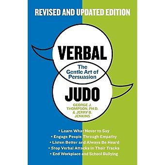 Verbal Judo Second Edition: The Gentle Art of Persuasion (Paperback) by Thompson George J.