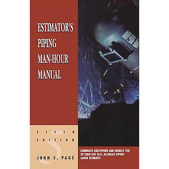 Estimator's Piping Man-Hour Manual (Estimator's Man-Hour Library) (Perfect Paperback) by Page John S.