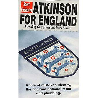 Atkinson for England by Gary D. James & Mark Brown