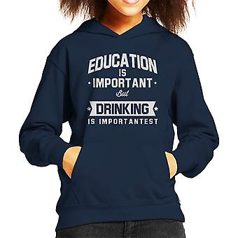 Education Is Important But Drinking Is Importantest Kid's Hooded Sweatshirt