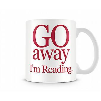 Gå bort Im läsa tryckt mugg