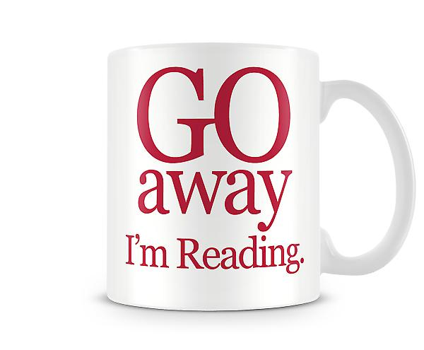 Go Away Im Reading Printed Mug