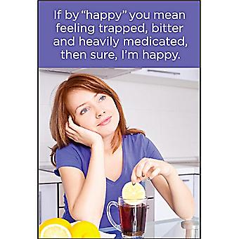 If By Happy You Mean Feeling Trapped... Funny Fridge Magnet