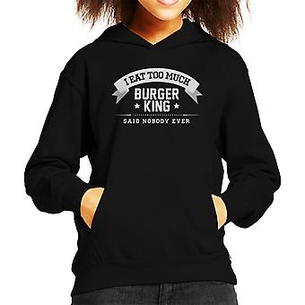 I Eat Too Burger King Said Nobody Ever Kid's Hooded Sweatshirt