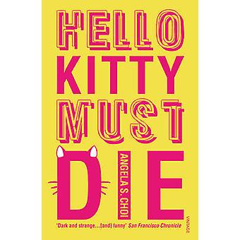 Hello Kitty Must Die by Angela S. Choi - 9780099570493 Book