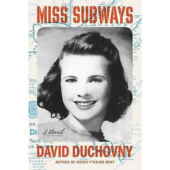 Miss Subways by David Duchovny - 9780374210403 Book