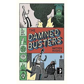 The Damned Busters by Matthew Hughes - 9780857661029 Book