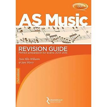 OCR AS Music Revision Guide (2nd Revised edition) by Huw Ellis-Willia