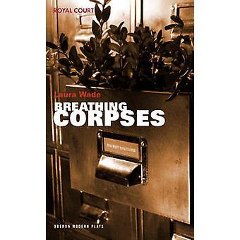 Respiración cadáveres por Laura Wade - libro 9781840025460