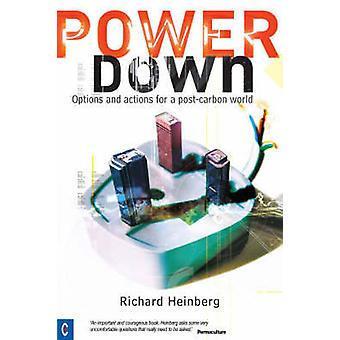 Powerdown - Options and Actions for a Post-carbon Society (2nd Revised