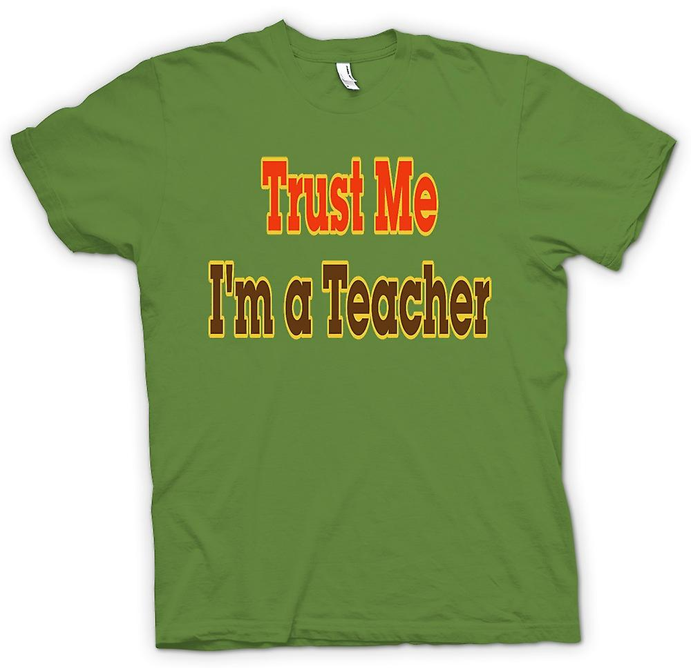 Mens T-shirt - Trust Me I'm A Teacher - Quote