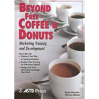 Beyond Free Coffee and Donuts - Marketing - Training and Development b