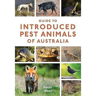 Guide to Introduced Pest Animals of Australia by Peter West - 9781486