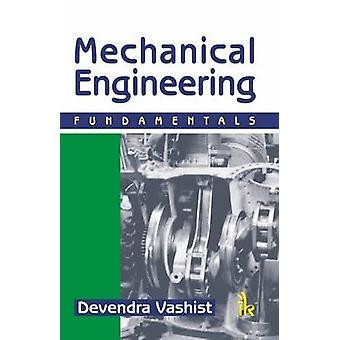 Mechanical Engineering - Fundamentals by Devendra Vashist - 9789380578