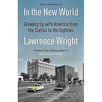 Dans le nouveau monde: grandir avec l'Amérique des années 60 aux années 80