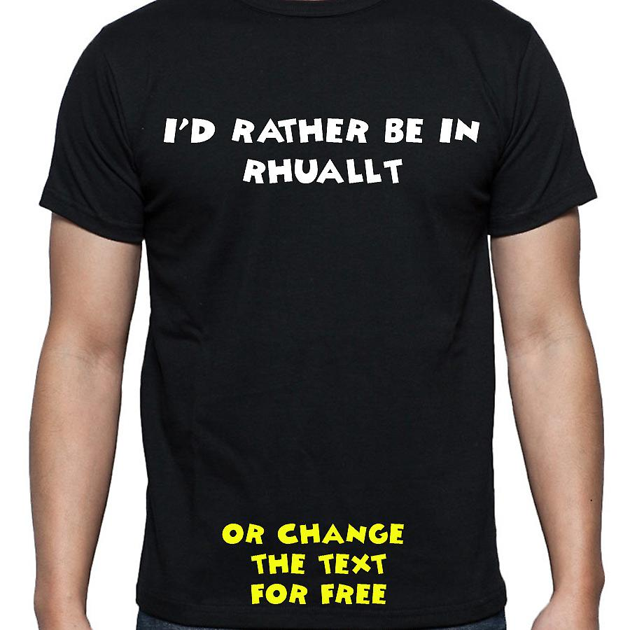 I'd Rather Be In Rhuallt Black Hand Printed T shirt