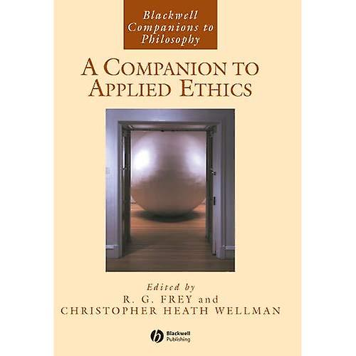 A Companion to Applied Ethics (noirwell Companions to Philosophy)