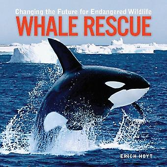 Whale Rescue: Changing the Future for Endangered Wildlife (Firefly Animal Rescue)