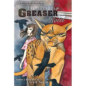 SECRETS OF THE GREASER HOTEL