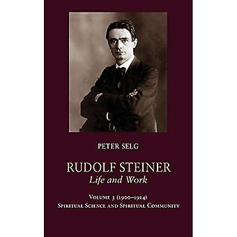 Rudolf Steiner, Life and Work Vol. 3 1900-1914: Spiritual Science and Spiritual Community