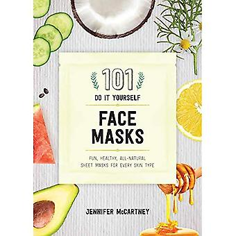 101 DIY Face Masks - Fun,� Healthy, All-Natural Sheet Masks for Every Skin Type