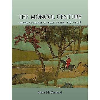 Die mongolische Jahrhundert: Visuelle Kulturen von Yuan China, 1260-1368