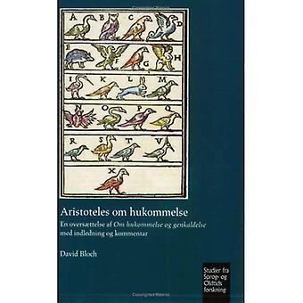 Aristoteles Om Hukommelse: Fr Oversaettelse Af Om Hukommelse Og Genkaldelse Med Indledning Og Kommentar