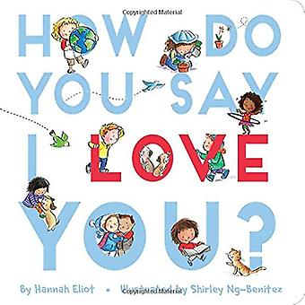 How Do You Say I Love You? [Board book]
