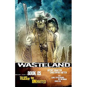 Wasteland - Bk. 5 - Tales of the Uninvited by Antony Johnston - Chuck B
