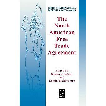 The North American Free Trade Agreement by Fatemi & Khosrow