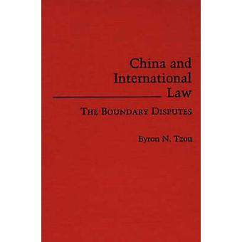 China and International Law The Boundary Disputes by Tzou & Byron N.