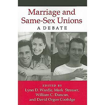 Äktenskap och SameSex fackföreningar A debatt av Wardle & Lynn D.
