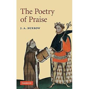 The Poetry of Praise by Burrow & J. A.
