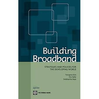 Construção de políticas e estratégias de banda larga para o mundo em desenvolvimento por Kim & Yongsoo