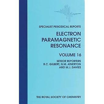 Electron paramagnetiska resonans volym 16 av Sevilla & Michael D