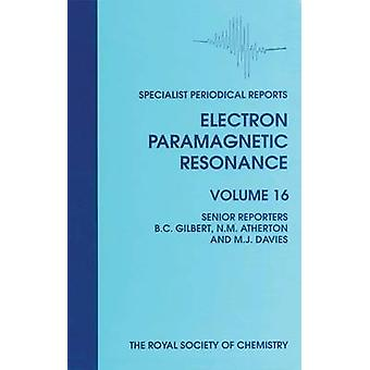 Electron Paramagnetic Resonance Volume 16 by Sevilla & Michael D