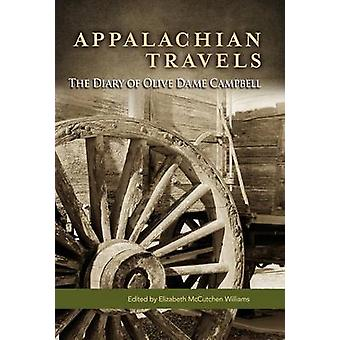 Appalachian Travels The Diary of Olive Dame Campbell by Campbell & Olive Dame