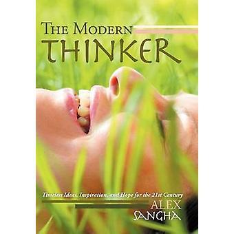 Die moderne Denker zeitlosen Ideen, Inspiration und Hoffnung für das 21. Jahrhundert von Sangha & Alex