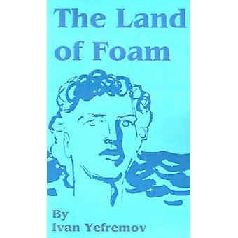 The Land of Foam by Yefremov & Ivan