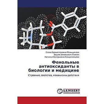 Fenolnye Antioksidanty V Biologii jeg Meditsine av Menshchikova Elena Bronislavovna