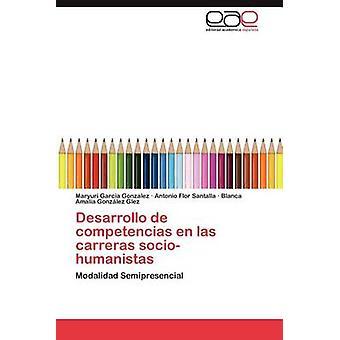 Desarrollo de Competencias En Las Carreras SocioHumanistas by Garcia Gonzalez & Maryuri