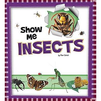 Show Me Insects by Mari Schuh - Laura Jesse - 9781474733434 Book