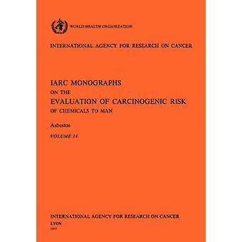Asbestos. IARC Vol 14 by World Health Organization