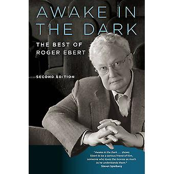 Awake in the Dark - The Best of Roger Ebert - Second Edition by Roger E