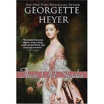 These Old Shades by Georgette Heyer - 9781402219474 Book