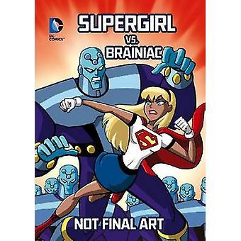 Supergirl vs. Brainiac by Scott Sonneborn - Luciano Vecchio - 9781434