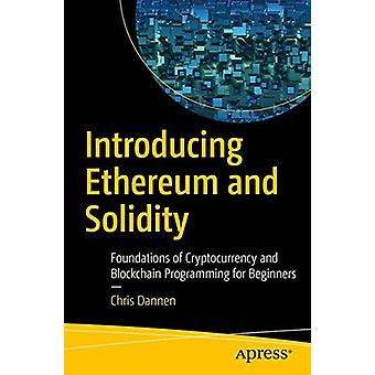 Introducing Ethereum and Solidity - Foundations of Cryptocurrency and