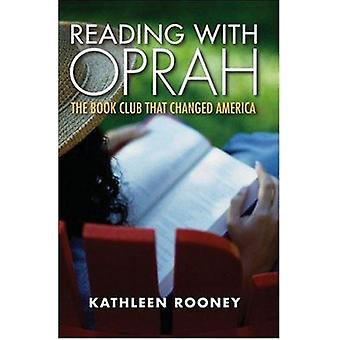 Reading with Oprah - the Book Club That Changed America by Kathleen Ro